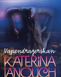 """BODYGUARD AB UPPMÄRKSAMMAS I KATERINA JANOUCHS NYA ROMAN """"VAPENDRAGERSKAN"""""""